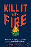 Kill It with Fire (eBook, ePUB)