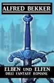 Elben und Elfen: Drei Fantasy Romane (eBook, ePUB)