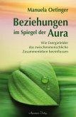 Beziehungen im Spiegel der Aura: Wie Energiefelder das zwischenmenschliche Zusammenleben beeinflussen (eBook, ePUB)