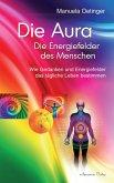 Die Aura - Die Energiefelder des Menschen (eBook, ePUB)