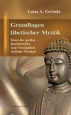 Grundlagen tibetischer Mystik: Eines der großen Quellenwerke zum Verständnis östlicher Weisheit (eBook, ePUB)
