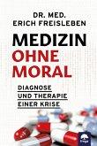 Medizin ohne Moral