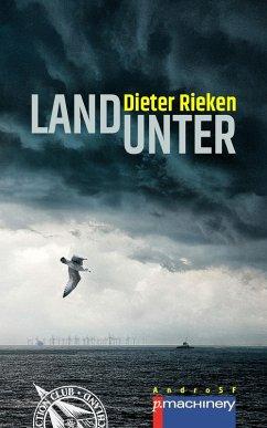 LAND UNTER (eBook, ePUB) - Rieken, Dieter