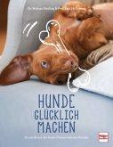 Hunde glücklich machen (Mängelexemplar)