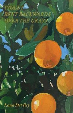 Violet Bent Backwards Over the Grass - Del Rey, Lana