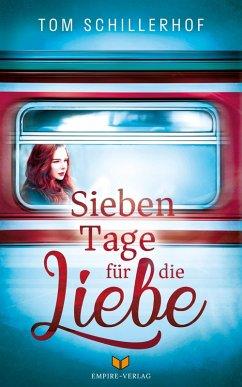 Sieben Tage für die Liebe (eBook, ePUB) - Schillerhof, Tom