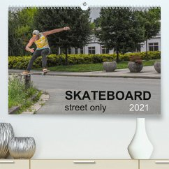 Skateboard - Street only (Premium, hochwertiger DIN A2 Wandkalender 2021, Kunstdruck in Hochglanz)
