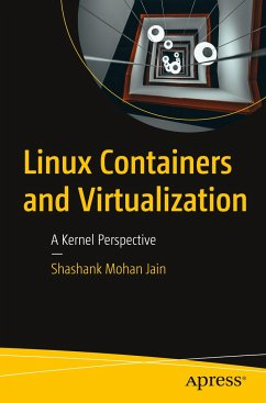 Linux Containers and Virtualization - Jain, Shashank Mohan