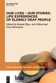 Our Lives - Our Stories: Life Experiences of Elderly Deaf People