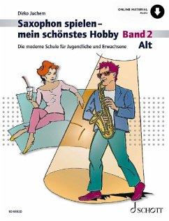 Saxophon spielen - mein schönstes Hobby - Juchem, Dirko