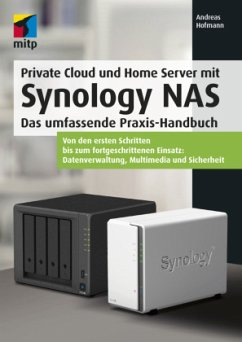 Private Cloud und Home Server mit Synology NAS - Hofmann, Andreas