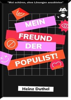Mein Freund der Populist! (eBook, ePUB)