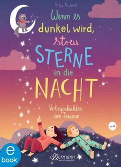 Wenn es dunkel wird, streu Sterne in die Nacht (eBook, ePUB) - Richert, Katja