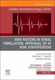 Risk Factors in Atrial Fibrillation: Appraisal of AF Risk Stratification, an Issue of Cardiac Electrophysiology Clinics, Volume 13-1