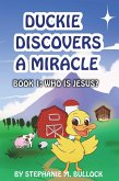 Duckie Discovers a Miracle