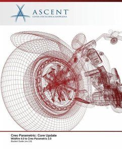 Creo Parametric: Core Update, Wildfire 4.0 to Creo Parametric 2.0 - Ascent -. Center For Technical Knowledge