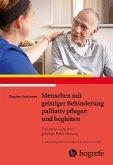Menschen mit geistiger Behinderung palliativ pflegen und begleiten (eBook, ePUB)
