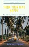 Think Your Way Happy (eBook, ePUB)