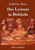 Das Lyzeum in Birkholz