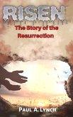 Risen: The Story of the Resurrection (eBook, ePUB)