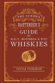 The Curious Bartender's Guide to Malt, Bourbon & Rye Whiskies (eBook, ePUB)