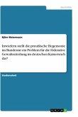 Inwiefern stellt die preußische Hegemonie im Bundesrat ein Problem für die föderative Gewaltenteilung im deutschen Kaiserreich dar?