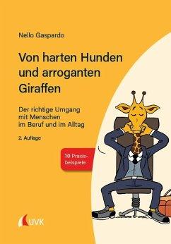 Von harten Hunden und arroganten Giraffen - Gaspardo, Nello