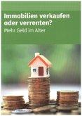 Immobilien verkaufen oder verrenten (1. Auflage)