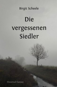 Die vergessenen Siedler - Scheele, Birgit