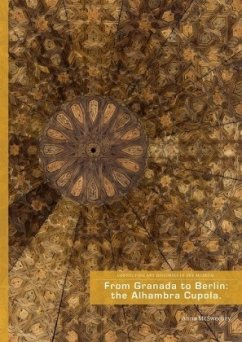 From Granada to Berlin: The Alhambra Cupola - McSweeney, Anna