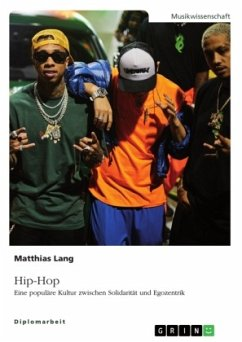 Hip-Hop. Eine populäre Kultur zwischen Solidarität und Egozentrik