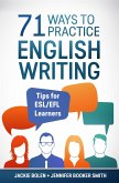 71 Ways to Practice English Writing: Tips for ESL/EFL Learners (eBook, ePUB)