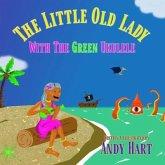 The Little Old Lady With The Green Ukulele (eBook, ePUB)