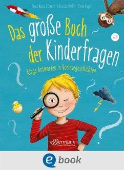 Das große Buch der Kinderfragen (eBook, ePUB) - Schmitt, Petra Maria; Dreller, Christian