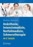 Anästhesie, Intensivmedizin, Notfallmedizin, Schmerztherapie....in 5 Tagen (Restauflage)