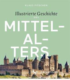 Illustrierte Geschichte des Mittelalters (Restauflage) - Fitschen, Klaus