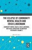 The Eclipse of Community Mental Health and Erich Lindemann (eBook, ePUB)