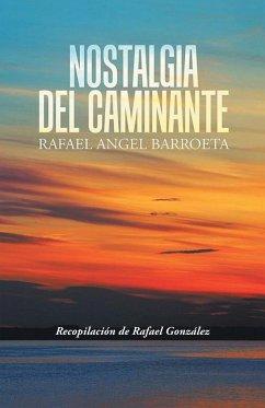 Nostalgia del Caminante - Barroeta, Rafael Angel