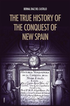 The True History of the Conquest of New Spain - Diaz Del Castillo, Bernal