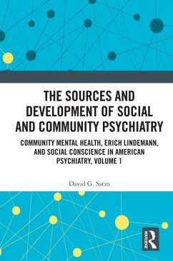 The Sources and Development of Social and Community Psychiatry (eBook, ePUB) - Satin, David G.