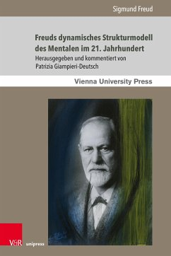 Freuds dynamisches Strukturmodell des Mentalen im 21. Jahrhundert (eBook, PDF) - Freud, Sigmund; Giampieri-Deutsch, Patrizia