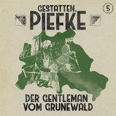 Gestatten, Piefke, Folge 5: Der Gentleman vom Grunewald (MP3-Download)