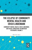 The Eclipse of Community Mental Health and Erich Lindemann (eBook, PDF)