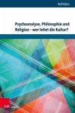 Psychoanalyse, Philosophie und Religion - wer leitet die Kultur? (eBook, PDF)