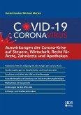 Auswirkungen der Corona-Krise auf Steuern, Wirtschaft, Recht für Ärzte, Zahnärzte und Apotheken (eBook, PDF)