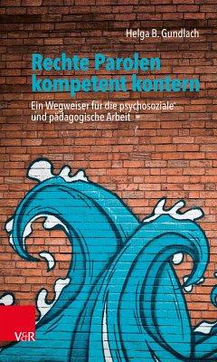 Rechte Parolen kompetent kontern (eBook, PDF) - Gundlach, Helga B.
