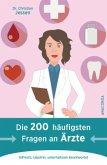 Die 200 häufigsten Fragen an Ärzte (Mängelexemplar)