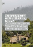 A Separate Authority (He Mana Motuhake), Volume II (eBook, PDF)
