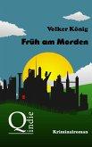 Früh am Morden (eBook, ePUB)