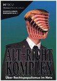 Der Alt-Right-Komplex - Über Rechtspopulismus im Netz